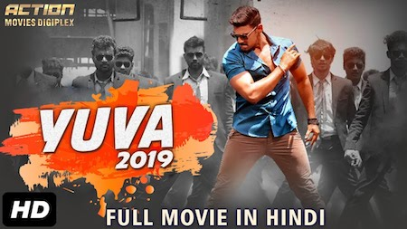 Yuva 2019 Hindi Dubbed 720p HDRip 800mb