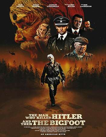 The Man Who Killed Hitler and Then The Bigfoot 2018 English 720p AMZN Web-DL 750MB ESubs