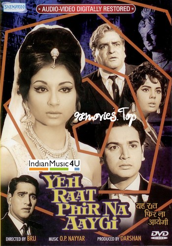 Yeh Raat Phir Na Aayegi 1966 Hindi 720p HDRip 1GB
