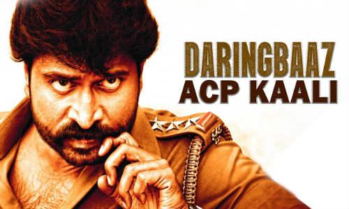 Daringbaaz Acp Kaali 2019 Hindi Dubbed Movie Download