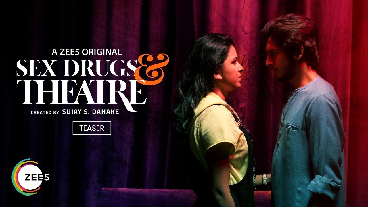 18+ Sex Drugs & Theatre ZEE5 Original Full Episode Watch Online
