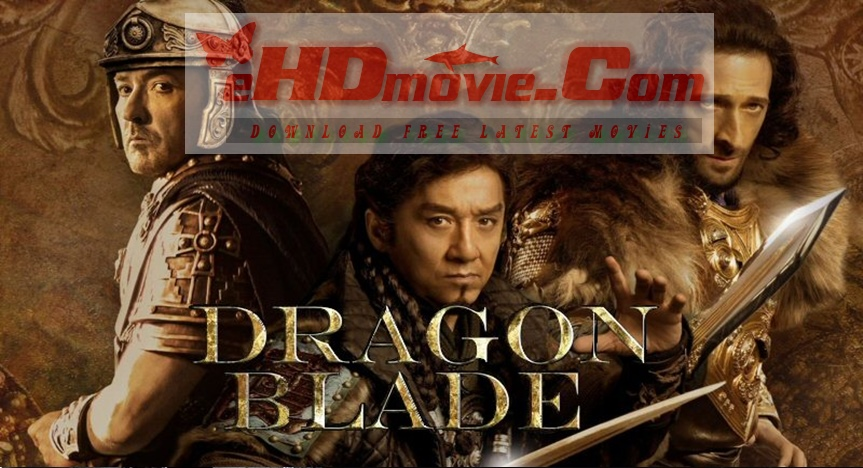 Dragon Blade 2015 Dual Audio [Hindi – English] 720p – HEVC – 480p ORG Blu-Ray – 400MB – 650MB – 1.4GB ESubs