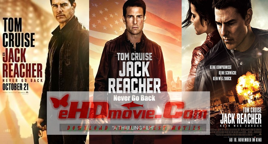 Jack Reacher: Never Go Back 2016 Dual Audio [Hindi – English] 1080p – 720p – 480p ORG Blu-Ray – 400MB – 1.2GB – 3.3GB ESubs
