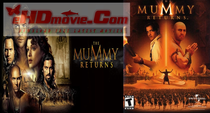The Mummy Returns 2001 Dual Audio [Hindi – English] 1080p – 720p – 480p ORG Blu-Ray – 500MB – 850MB – 3.8GB ESubs