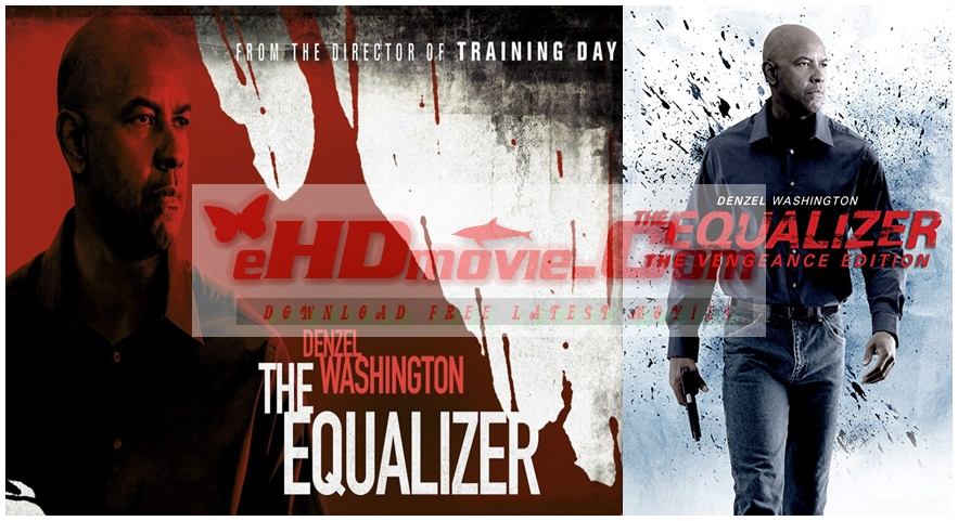 The Equalizer 2014 Dual Audio [Hindi – English] 1080p – 720p – 480p ORG Blu-Ray – 350MB – 1.1GB – 2GB ESubs