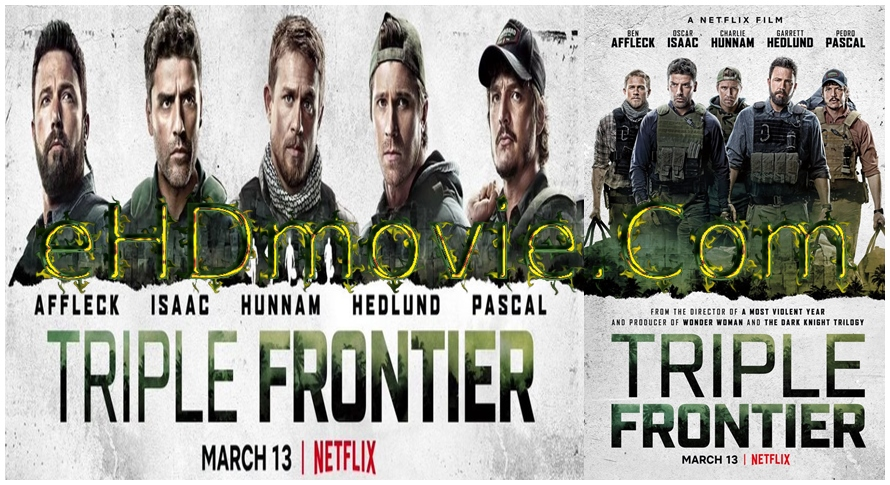 Triple Frontier 2019 Dual Audio [Hindi – English] 1080p – 720p – 480p ORG WEB-DL 400MB – 650MB - 1.1GB – 2.5GB ESubs