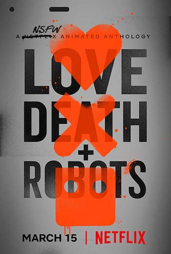 Love, Death & Robots S01 Netflix Complete English 720p WEB-DL 2GB