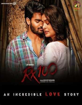 Rx 100 2018 Hindi Dual Audio UNCUT HDRip ESubs | 720p | 480p | 1.6Gb | 400Mb | Full Movie Download