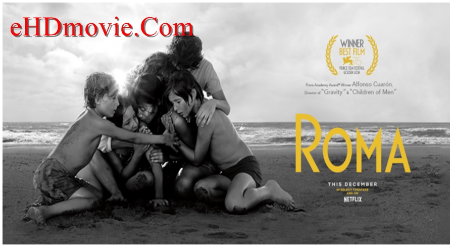 Roma 2018 English 720p – 480p ORG Blu-Ray 450MB – 1GB ESubs