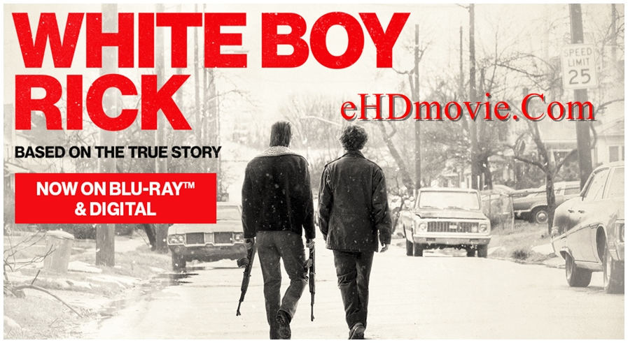 White Boy Rick 2018 English 720p – 480p ORG Blu-Ray 450MB – 950MB ESubs