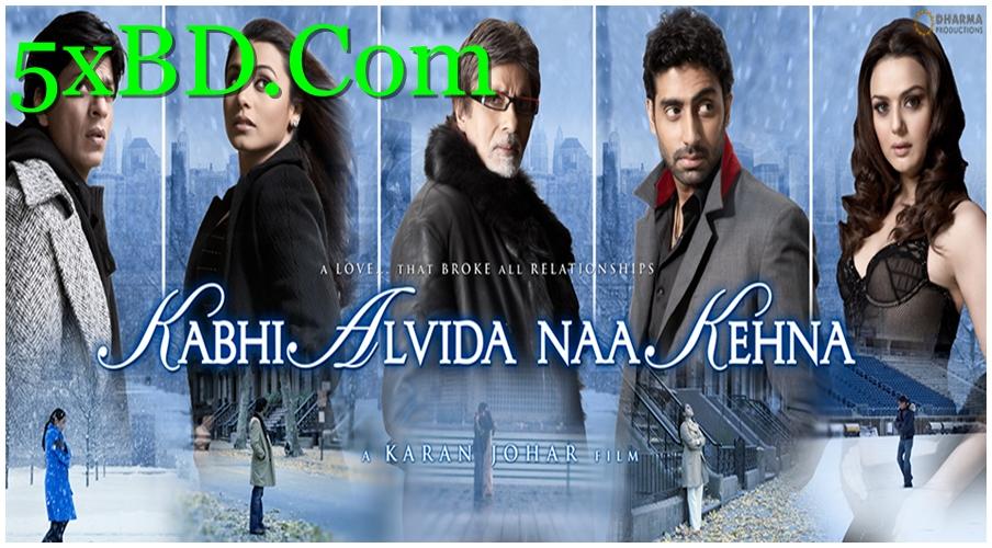 Kabhi Alvida Naa Kehna 2006 Hindi 720p – 480p ORG Blu-Ray 700MB – 1.5GB ESubs