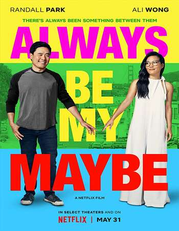 Always Be My Maybe 2019 Hindi Dual Audio Web-DL Full Movie 300mb Download