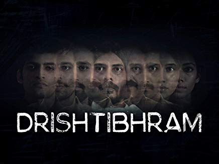 Drishtibhram 2019 Hindi WEB Series Complete 720p 480p WEB-DL 500MB