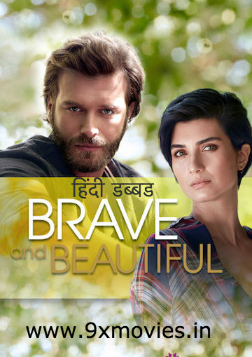 Brave and Beautiful S01 Complete Hindi Dubbed 720p HDRip Turkish Show [Ep 41 & 50 Added]