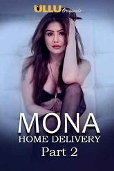 18+ Mona Home Delivery Part 02 Ullu Web Series Watch Online