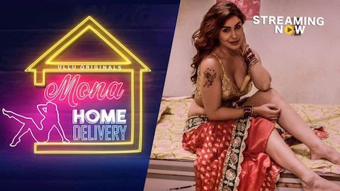 Mona Home Delivery 2019 Part 2 Complete Hindi 720p 480p WEB-DL 650MB