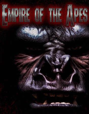 Empire of the Apes 2013 Hindi Dual Audio WEBRip Full Movie 480p Download