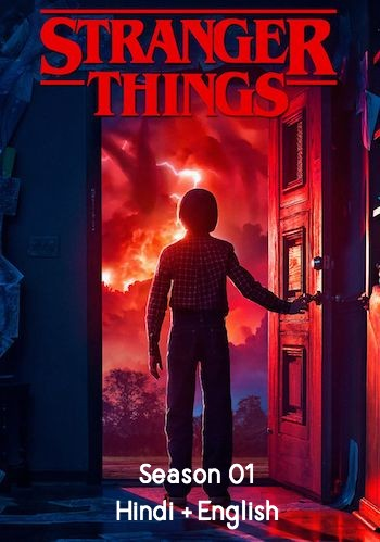 Stranger Things S01 Dual Audio Hindi Complete 720p 480p WEB-DL 1.5GB