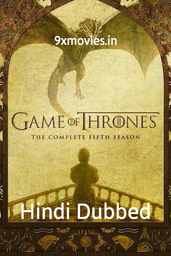 Game of Thrones 2015 S05 Hindi Complete 720p WEB-DL [Ep 06 Added]