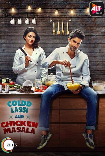 Coldd Lassi Aur Chicken Masala 2019 S01 Hindi Complete 720p 480p WEB-DL 2.5GB