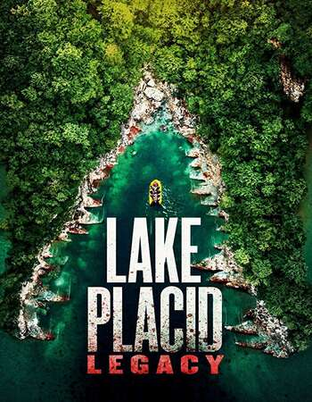 Lake Placid Legacy 2018 Hindi Dual Audio 450MB Web-DL 720p HEVC x265 ESubs
