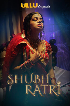 Shubhratri 2019 Hindi S01 ULLU WEB Series Complete 720p HDRip x264