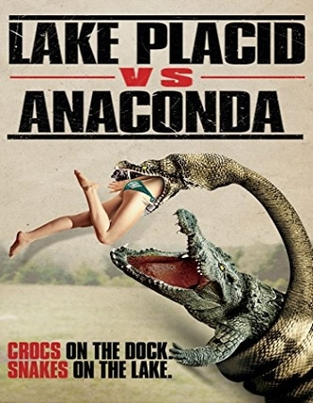 Lake Placid vs Anaconda 2015 Hindi Dual Audio WEBRip Full Movie Download