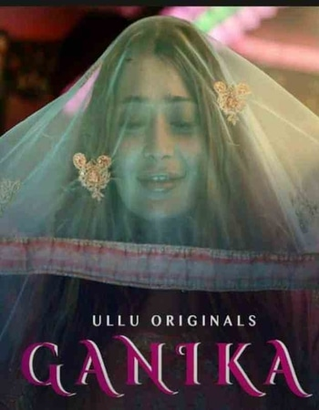 Ganika 2019 Hindi S01 ULLU WEB Series Complete 720p HDRip x264