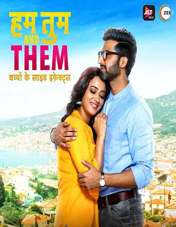 Hum Tum and Them 2019 Hindi Season 01 Complete 720p HDRip x264