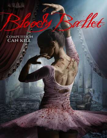 Bloody Ballet 2018 Hindi Dual Audio WEBRip Full Movie 480p Download