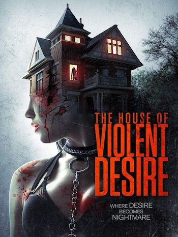 The House Of Violent Desire 2018 Dual Audio Hindi 720p WEBRip 999mb