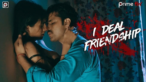 18+ I Deal Friendship Hindi S01 Complete Web Series Watch Online