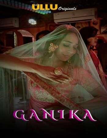 Ganika 2020 Hindi S01 ULLU WEB Series 720p HDRip x264