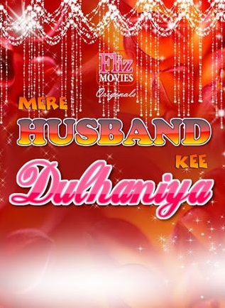 18+ Mere Husband Kee Dulhaniya Hindi S01E01 Fliz Web Series Watch Online