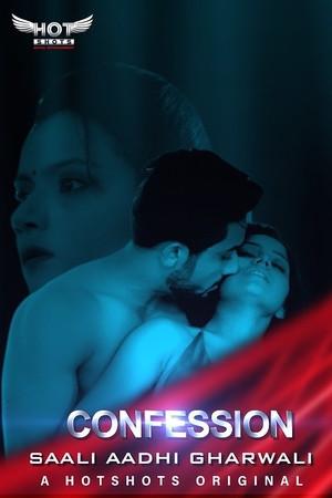 18+ Confessions – Saali Aadhi Gharwali 2020 HotShots Hindi Hot Web Series 720p HDRip x264 130MB