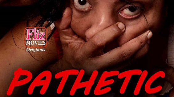 18+ Pathetic Hindi S01E02 Fliz Web Series Watch Online