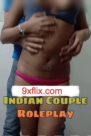 Indian Couple Roleplay 2020 Hindi Full Movie Download