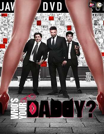 Whos Your Daddy 2020 Hindi Season 01 Complete 720p HDRip x264