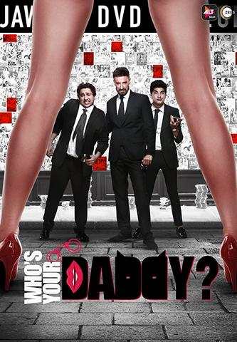 Who's Your Daddy 2020 Zee5 Hindi S01 [EP07-12] Web Series 480p HDRip x264 300MB