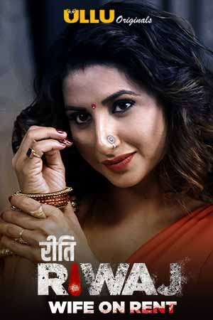 18+ Riti Riwaj (Wife On Rent) 2020 Ullu Hindi S02 Web Series 720p HDRip x264 350MB