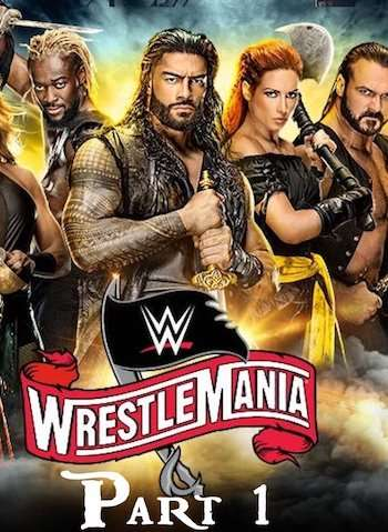 WWE WrestleMania 36 (Part 1) 04 April 2020 PPV Full Show 480p HDTV x264 500MB
