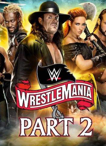WWE WrestleMania 36 (2020) Part 2 PPV WEBRip 720p 480p x264 850MB