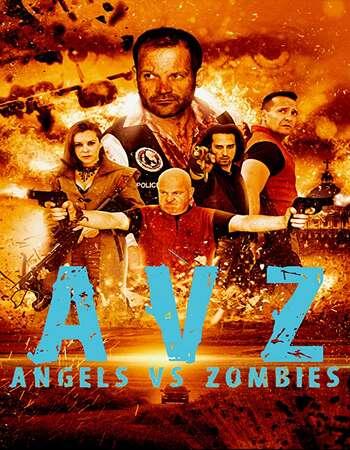 AvZ Angels vs Zombies 2018 Hindi Dual Audio WEBRip Full Movie Download