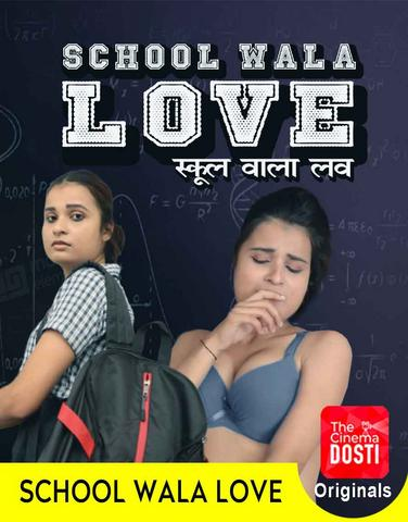 18+ School Wala Love 2020 CinemaDosti Hindi Hot Web Series 720p HDRip x264 220MB