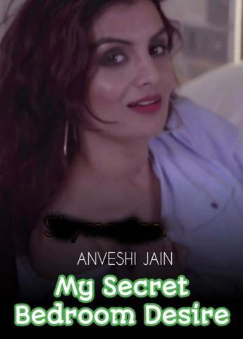 18+ My Secret Bedroom Desire – Anveshi Jain 2020 Hindi Hot Video 720p HDRip x264 50MB