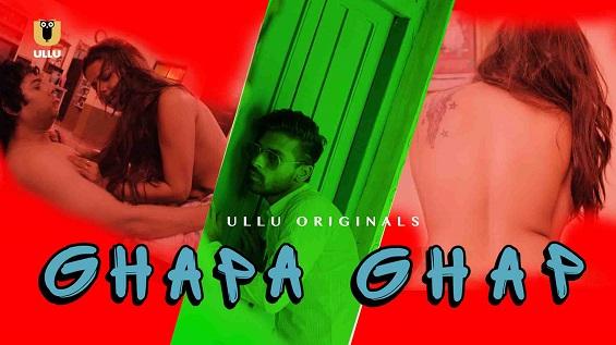 18+ GhapaGhap Ullu Hindi Short Film Watch Online