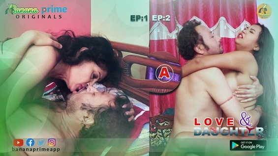 18+ Love & Daughter S01E01 Bananaprime Hindi Web Series Watch Online