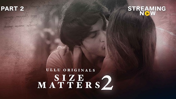 18+ Size Matters Part: 2 Hindi S02 Complete Ullu Web Series Watch Online