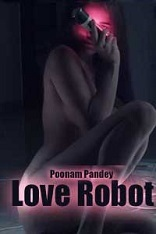 18+ Love Robot Hindi Poonam Pandey Watch Online