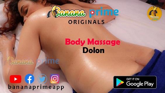18+ Body Massage Dolon BananaPrime Watch Online